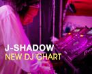 J SHADOW DJ Chart