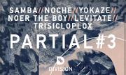 SAMBA/NOCHE/YOKAZE/NOER THE BOY/LEVITATE/TRISICLOPLOX - Partial#3 (Division Recordings)