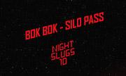 BOK BOK - Silo Pass (Night Slugs)