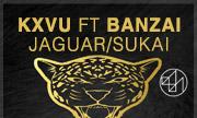 KXVU feat BANZAI - Jaguar / Sukai (877 (UK))