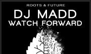 DJ MADD - Watch Forward (Roots & Future)