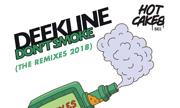 DEEKLINE - I Don't Smoke (The Remixes 2018) (Hot Cakes Bass) - exclusive 03-03-2017