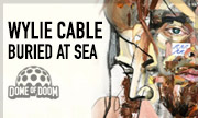 WYLIE CABLE - Buried At Sea (Dome Of Doom)