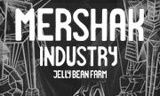 MERSHAK - Industry (Jelly Bean Farm) - exclusive 27-07-2018