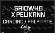 SAIDWHO X PELIKANN - Cardiac/Palpitate (Gully UK)