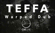 TEFFA - Warped Dub (Cue Line) - exclusive 29-01-2018