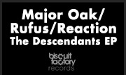 MAJOR OAK/RUFUS/REACTION - The Descendants EP (Biscuit Factory)