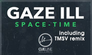 GAZE ILL - Space-Time (Cue Line)
