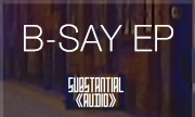 B-SAY - B-say EP (Substantian Audio)