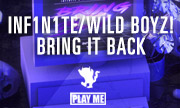 INF1N1TE/WILD BOYZ! - Bring It Back (Play Me)