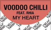 VOODOO CHILLI feat RHIA - My Heart (Cheap Thrills)