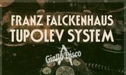 FRANZ FALCKENHAUS - Tupolev System (Giallo Disco)