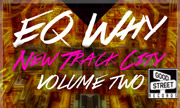EQ WHY - New Track City: Volume Two (Good Street) - exclusive 16-10-2017