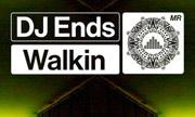 DJ ENDS - Walkin (Modern Ruin)