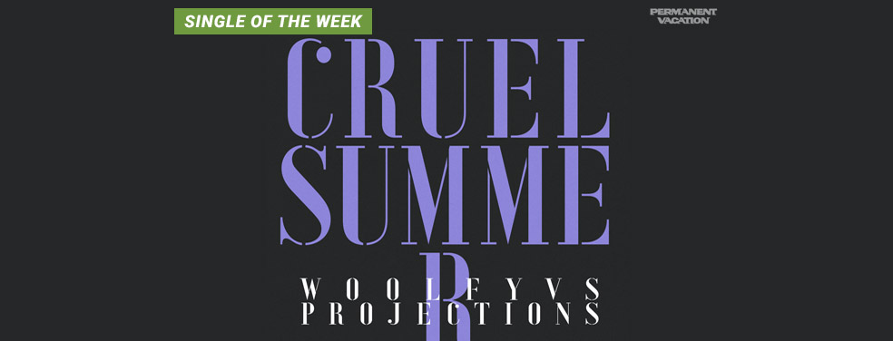 WOOLFY vs PROJECTIONS - Cruel Summer (Musumeci Remixes) (Permanent Vacation Germany)