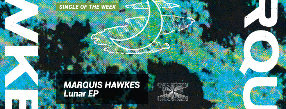 MARQUIS HAWKES - Lunar EP (Unknown To The Unknown)