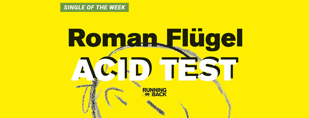 ROMAN FLUGEL - Acid Test (Running Back Germany)