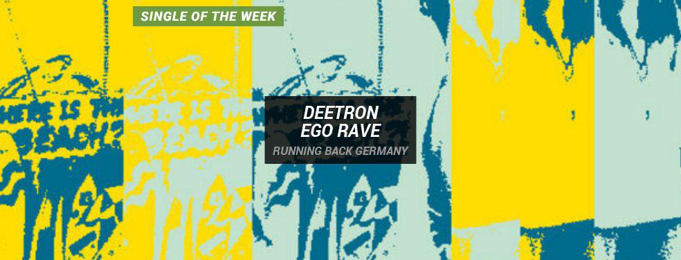 DEETRON - Ego Rave (Running Back Germany)