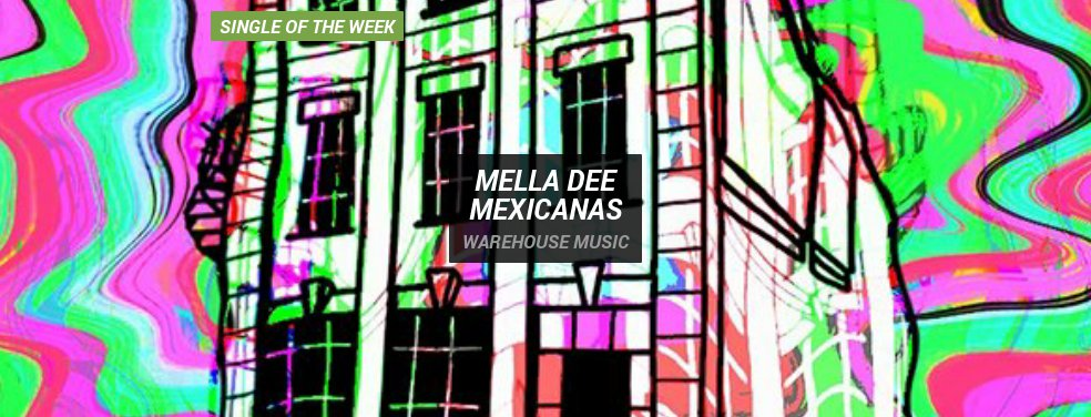 Mella Dee	Mexicanas	Warehouse Music