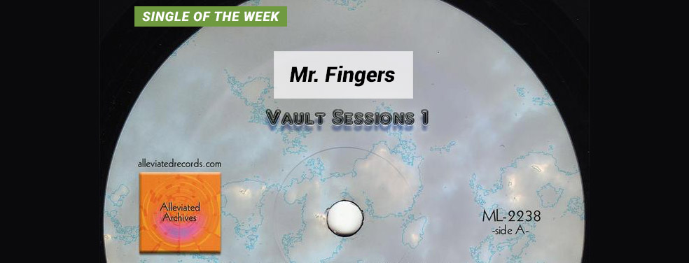 Mr. Fingers	Vault Sessions 1	Alleviated