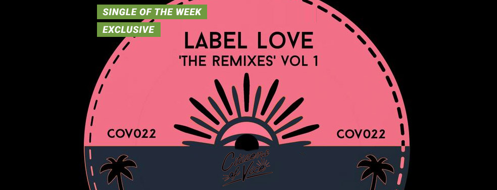 VariousLabel Love 'The Remixes' Vol 1Citizens Of Vice