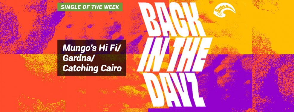 Mungo's Hi Fi/Gardna/Catching CairoBack In The DayzScotch Bonnet