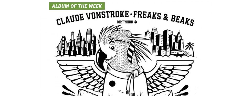 CLAUDE VONSTROKE - Freaks & Beaks (Dirtybird US)