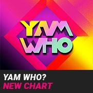 YAM WHO? DJ Chart