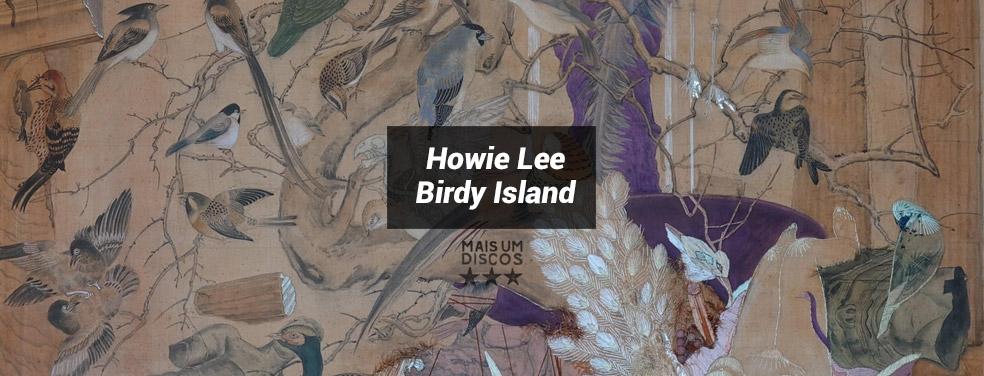 Howie LeeBirdy IslandMais Um Discos