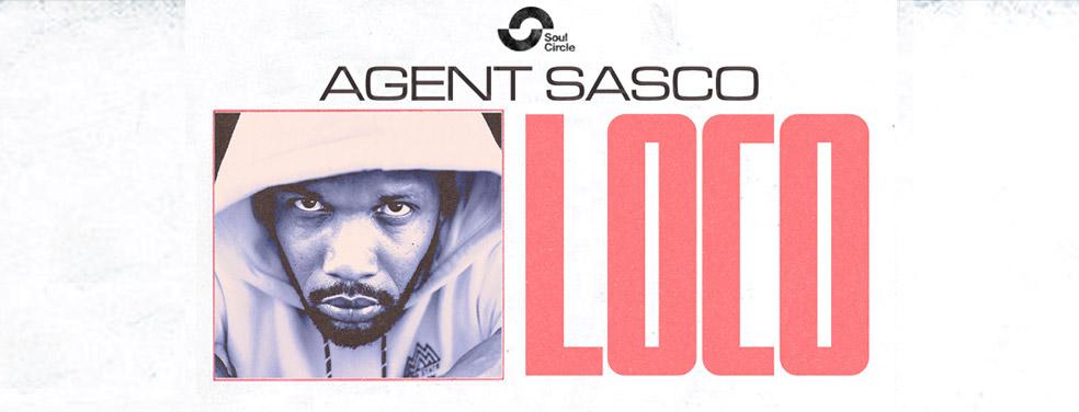 AGENT SASCO (ASSASSIN) - Loco (Soul Circle Music)