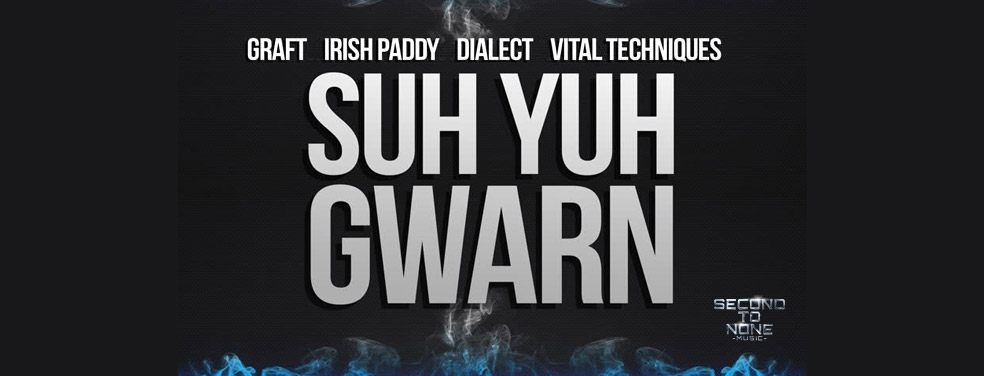 IRISH PADDY, DIALECT GRAFT & VITAL TECHNIQUES - Suh Yuh Gwarn (Second To None Music)