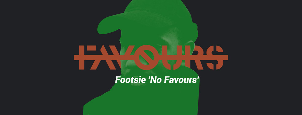 FOOTSIE - Footsie 'No Favours' (Studio 55)