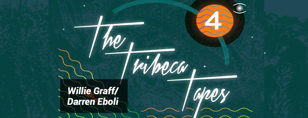 Willie Graff/Darren EboliThe Tribeca Tapes 4Music For Dreams