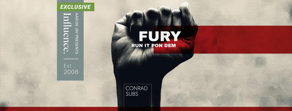Conrad SubsFury/Run It Pon DemInfluence
