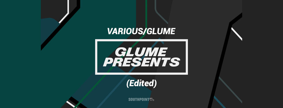 VARIOUS/GLUME - Glume Presents (Edited) (Southpoint)