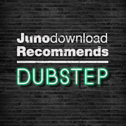 Juno Recommend Dubstep