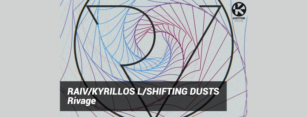 RAIV/KYRILLOS L/SHIFTING DUSTS - Rivage (Kontor Germany)
