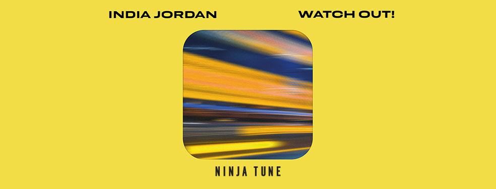 India JordanWatch Out!Ninja Tune