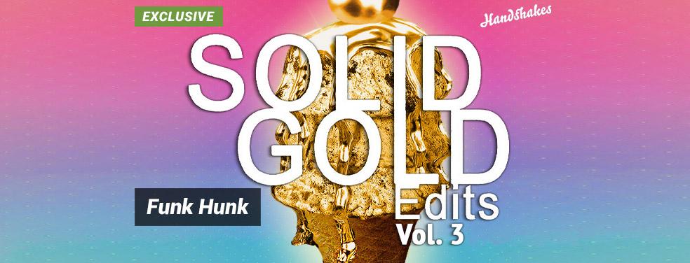 Funk HunkSolid Gold Edits Vol 3Handshakes