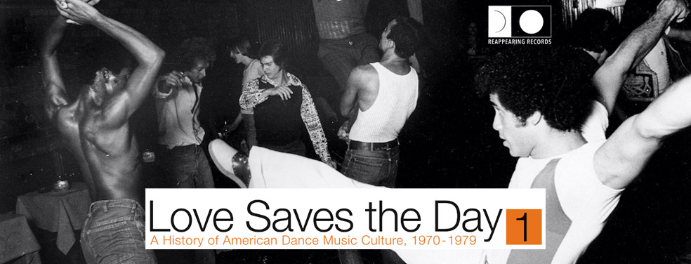 VARIOUS - Love Saves The Day : A History Of American Dance Music Culture 1970-1979 Part 1 (Reappearing)