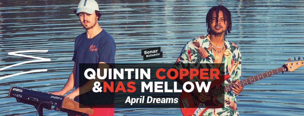 Quintin Copper/Nas MellowApril DreamsSonar Kollektiv Germany