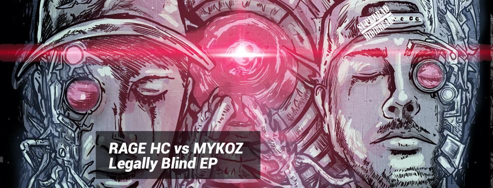RAGE HC vs MYKOZ - Legally Blind EP (Superbad MIDI Breaks)
