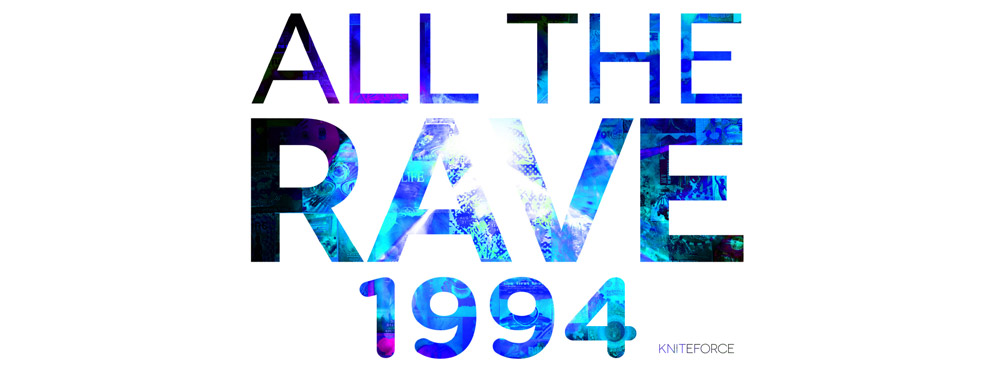 VARIOUS - All The Rave 1994 (Kniteforce)
