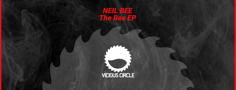 NEIL BEE - The Bee EP (Vicious Circle)