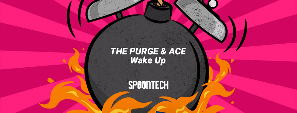 THE PURGE & ACE - Wake Up (Spoontech)