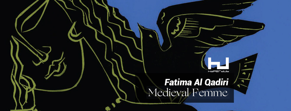 Fatima Al QadiriMedieval FemmeHyperdub