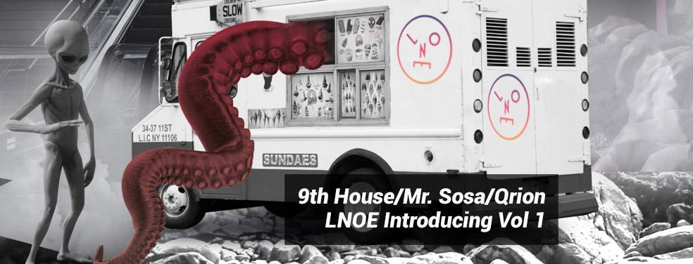 9th House/Mr. Sosa/QrionLNOE Introducing Vol 1Last Night On Earth