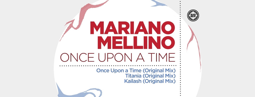 MARIANO MELLINO - Once Upon A Time (Sudbeat Music)