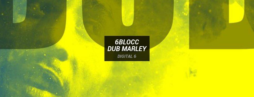 6BloccDub MarleyDigital 6