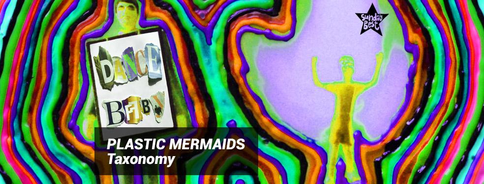 PLASTIC MERMAIDS - Taxonomy (Sunday Best Recordings)
